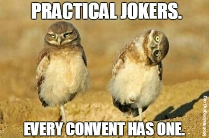 Practical jokers in convents